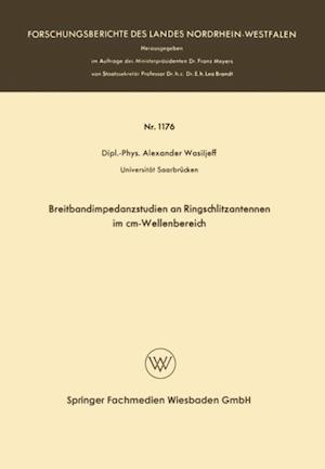 Breitbandimpedanzstudien an Ringschlitzantennen im cm-Wellenbereich af Alexander Wasiljeff