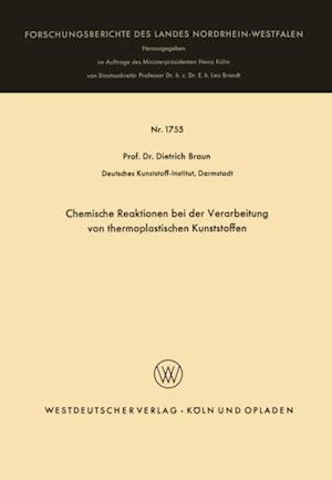 Chemische Reaktionen bei der Verarbeitung von thermoplastischen Kunststoffen af Dietrich Braun