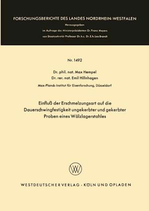 Einflu der Erschmelzungsart auf die Dauerschwingfestigkeit ungekerbter und gekerbter Proben eines Walzlagerstahles af Max Hempel