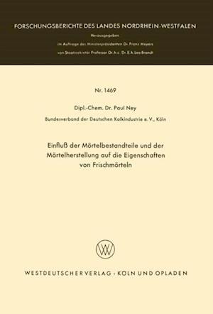 Einflu der Mortelbestandteile und der Mortelherstellung auf die Eigenschaften von Frischmorteln af Paul Ney