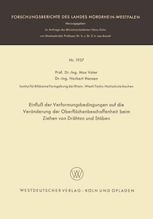 Einflu der Verformungsbedingungen auf die Veranderung der Oberflachenbeschaffenheit beim Ziehen von Drahten und Staben af Max Vater