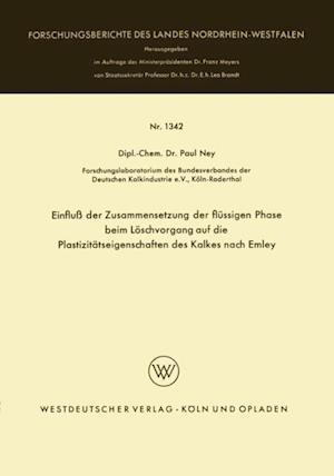 Einflu der Zusammensetzung der flussigen Phase beim Loschvorgang auf die Plastizitatseigenschaften des Kalkes nach Emley af Paul Ney