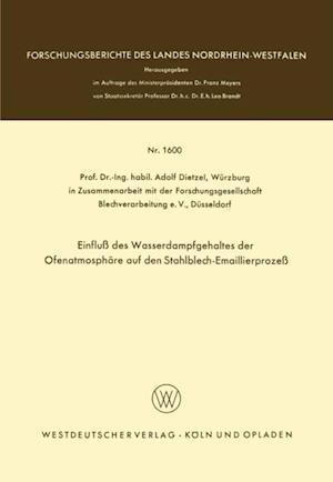 Einflu des Wasserdampfgehaltes der Ofenatmosphare auf den Stahlblech-Emaillierproze af Adolf Dietzel