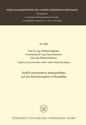 Einflu verschiedener Koksqualitaten auf das Schmelzergebnis im Kupolofen af Wilhelm Patterson
