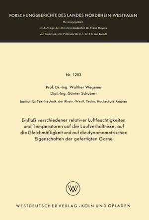 Einflu verschiedener relativer Luftfeuchtigkeiten und Temperaturen auf die Laufverhaltnisse, auf die Gleichmaigkeit und auf die dynamometrischen Eigenschaften der gefertigten Garne af Walther Wegener