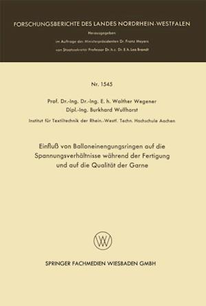 Einflu von Balloneinengungsringen auf die Spannungsverhaltnisse wahrend der Fertigung und auf die Qualitat der Garne af Walther Wegener