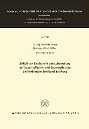 Einflu von Einblastiefe und Luftdurchsatz auf Sauerstoffzufuhr und Sauerstoffertrag bei feinblasiger Breitband-Beluftung af Gunther Rincke