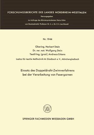Einsatz des Doppeldraht-Zwirnverfahrens bei der Verarbeitung von Fasergarnen af Herbert Stein
