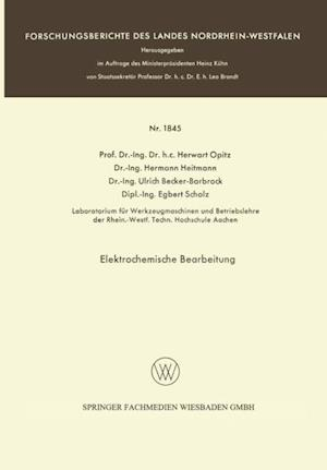 Elektrochemische Bearbeitung af Herwart Opitz, Hermann Heitmann, Ulrich Becker-Barbrock
