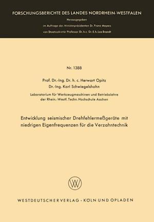 Entwicklung seismischer Drehfehlermegerate mit niedrigen Eigenfrequenzen fur die Verzahntechnik af Herwart Opitz
