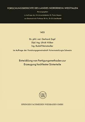 Entwicklung von Fertigungsmethoden zur Erzeugung hochfester Sinterteile af Gerhard Zapf