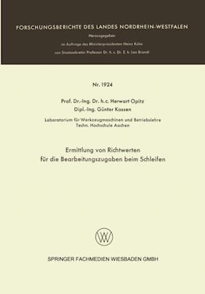 Ermittlung von Richtwerten fur die Bearbeitungszugaben beim Schleifen af Herwart Opitz