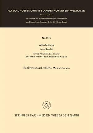 Exaktwissenschaftliche Musikanalyse af Wilhelm Fucks