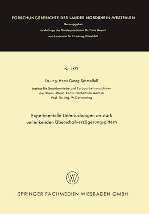 Experimentelle Untersuchungen an stark umlenkenden Uberschallverzogerungsgittern af Horst-Georg Schmalfu