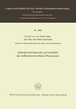 Fallende Charakteristik und Instabilitat der stobestimmten Helium-Plasmasaule af Gunter Ecker