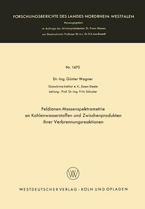 Feldionen-Massenspektrometrie an Kohlenwasserstoffen und Zwischenprodukten ihrer Verbrennungsreaktionen af Gunter Wagner