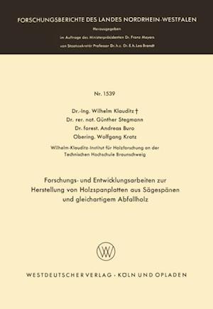 Forschungs- und Entwicklungsarbeiten zur Herstellung von Holzspanplatten aus Sagespanen und gleichartigem Abfallholz af Wilhelm Klauditz