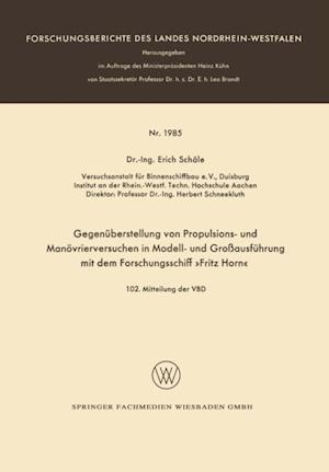 Gegenuberstellung von Propulsions- und Manovrierversuchen in Modell- und Groausfuhrung mit dem Forschungsschiff Fritz Horn af Erich Schale