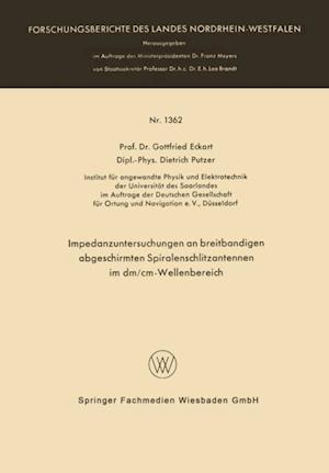 Impedanzuntersuchungen an breitbandigen abgeschirmten Spiralenschlitzantennen im dm/cm-Wellenbereich af Gottfried Eckart
