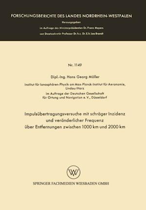 Impulsubertragungsversuche mit schrager Inzidenz und veranderlicher Frequenz uber Entfernungen zwischen 1000 km und 2000 km af Hans Georg Moller