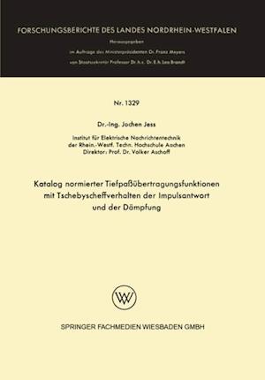 Katalog normierter Tiefpaubertragungsfunktionen mit Tschebyscheffverhalten der Impulsantwort und der Dampfung af Jochen Jess