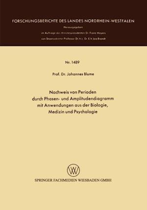 Nachweis von Perioden durch Phasen- und Amplitudendiagramm mit Anwendungen aus der Biologie, Medizin und Psychologie af Johannes Blume