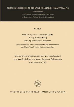 Streuwertuntersuchungen der Zerspanbarkeit von Werkstucken aus verschiedenen Schmelzen des Stahles C 45 af Herwart Opitz