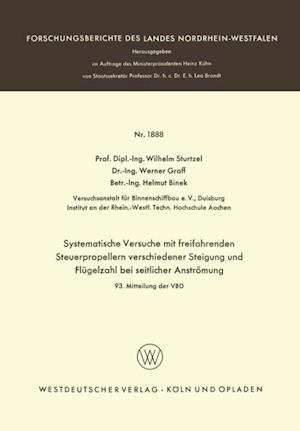 Systematische Versuche mit freifahrenden Steuerpropellern verschiedener Steigung und Flugelzahl bei seitlicher Stromung af Wilhelm Sturtzel
