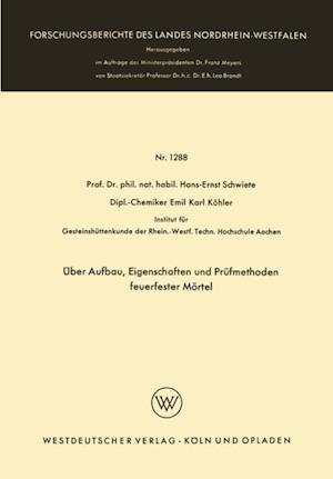 Uber Aufbau, Eigenschaften und Prufmethoden feuerfester Mortel af Hans-Ernst Schwiete
