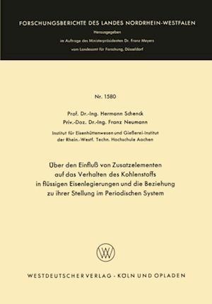 Uber den Einflu von Zusatzelementen auf das Verhalten des Kohlenstoffes in flussigen Eisenlegierungen und die Beziehung zu ihrer Stellung im Periodischen System af Hermann Rudolf Schenck