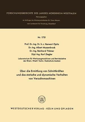 Uber die Ermittlung von Schnittkraften und das statistische und dynamische Verhalten von Verzahnmaschinen af Karl Ziegler, Herwart Opitz, Albert Mussenbrock