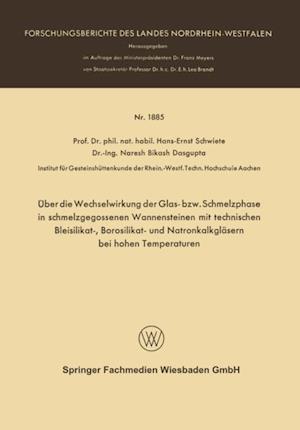 Uber die Wechselwirkung der Glas- bzw. Schmelzphase in schmelzgegossenen Wannensteinen mit technischen Bleisilikat-, Borosilikat- und Natronkalkglasern bei hohen Temperaturen af Hans-Ernst Schwiete