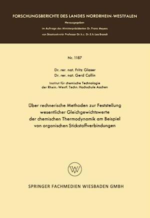 Uber rechnerische Methoden zur Feststellung wesentlicher Gleichgewichtswerte der chemischen Thermodynamik am Beispiel von organischen Stickstoffverbindungen af Fritz Glaser