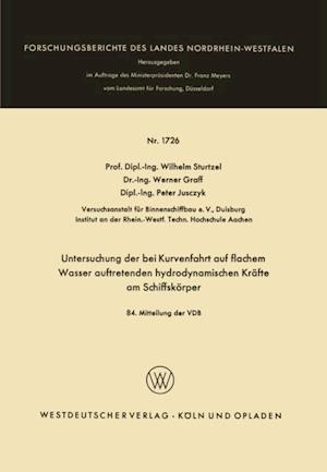 Untersuchung der bei Kurvenfahrt auf flachem Wasser auftretenden hydrodynamischen Krafte am Schiffskorper af Wilhelm Sturtzel