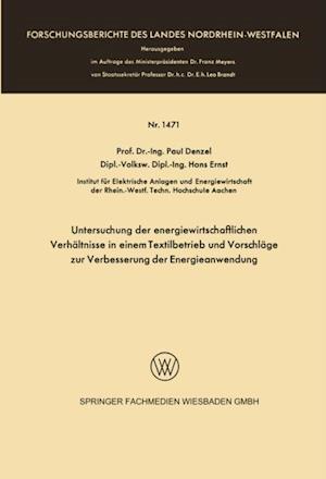 Untersuchung der energiewirtschaftlichen Verhaltnisse in einem Textilbetrieb und Vorschlage zur Verbesserung der Energieanwendung af Paul Denzel
