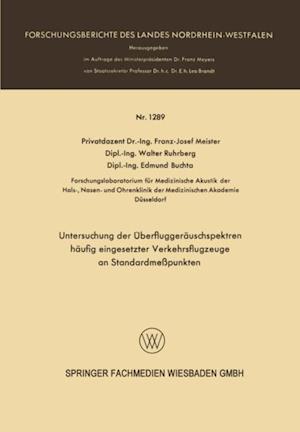 Untersuchung der Uberfluggerauschspektren haufig eingesetzter Verkehrsflugzeuge an Standardmepunkten af Franz Josef Meister