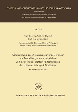 Untersuchung der Wirkungsgradverbesserungen von Propellern, erstens bei kleinem und zweitens bei groem Fortschrittsgrad durch Ummantelung mit Spaltdusen af Wilhelm Sturtzel
