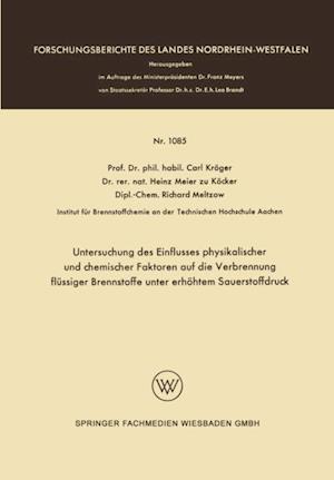 Untersuchung des Einflusses physikalischer und chemischer Faktoren auf die Verbrennung flussiger Brennstoffe unter erhohtem Sauerstoffdruck af Carl Kroger