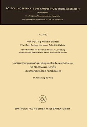 Untersuchung gunstiger Langen-Breitenverhaltnisse fur Flachwasserschiffe im unterkritischen Fahrbereich af Wilhelm Sturtzel