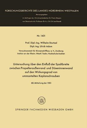 Untersuchung uber den Einflu der Spaltbreite zwischen Propellerauenrand und Duseninnenwand auf den Wirkungsgrad von ummantelten Kaplanschrauben af Wilhelm Sturtzel