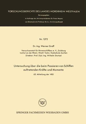 Untersuchung uber die beim Passieren von Schiffen auftretenden Krafte und Momente af Werner Graff