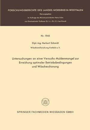 Untersuchungen an einer Versuchs-Muldenmangel zur Erreichung optimaler Betriebsbedingungen und Wascheschonung af Herbert Schmidt