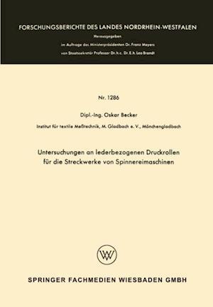 Untersuchungen an lederbezogenen Druckrollen fur die Streckwerke von Spinnereimaschinen af Oskar Becker