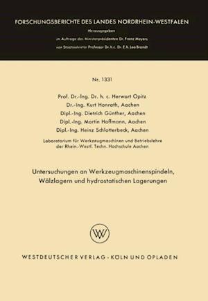 Untersuchungen an Werkzeugmaschinenspindeln, Walzlagern und hydrostatischen Lagerungen af Herwart Opitz