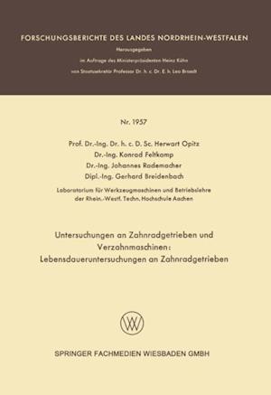 Untersuchungen an Zahnradgetrieben und Verzahnmaschinen: Lebensdaueruntersuchungen an Zahnradgetrieben