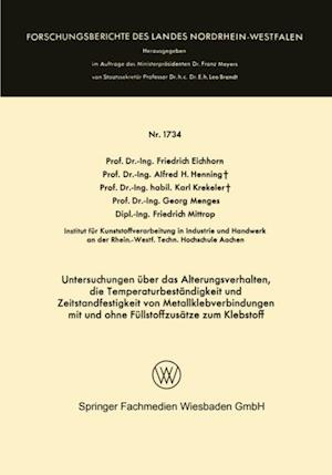 Untersuchungen uber das Alterungsverhalten, die Temperaturbestandigkeit und Zeitstandfestigkeit von Metallklebverbindungen af Friedrich Eichhorn