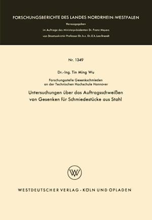 Untersuchungen uber das Auftragsschweien von Gesenken fur Schmiedestucke aus Stahl af Tin Ming Wu