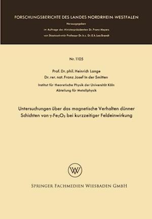 Untersuchungen uber das magnetische Verhalten dunner Schichten von y-Fe2O3 bei kurzzeitiger Feldeinwirkung af Heinrich Lange