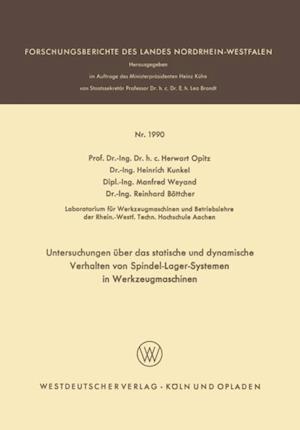 Untersuchungen uber das statische und dynamische Verhalten von Spindel-Lager-Systemen in Werkzeugmaschinen af Herwart Opitz, Heinrich Kunkel, Manfred Weyand