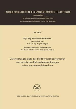Untersuchungen uber das Stodurchschlagsverhalten von technischen Elektrodenanordnungen in Luft von Atmospharendruck af Friedhelm Hovelmann